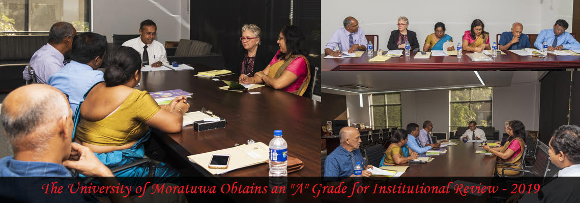 "THE UNIVERSITY OF MORATUWA OBTAINS AN ""A"" GRADE FOR INSTITUTIONAL REVIEW - 2019"