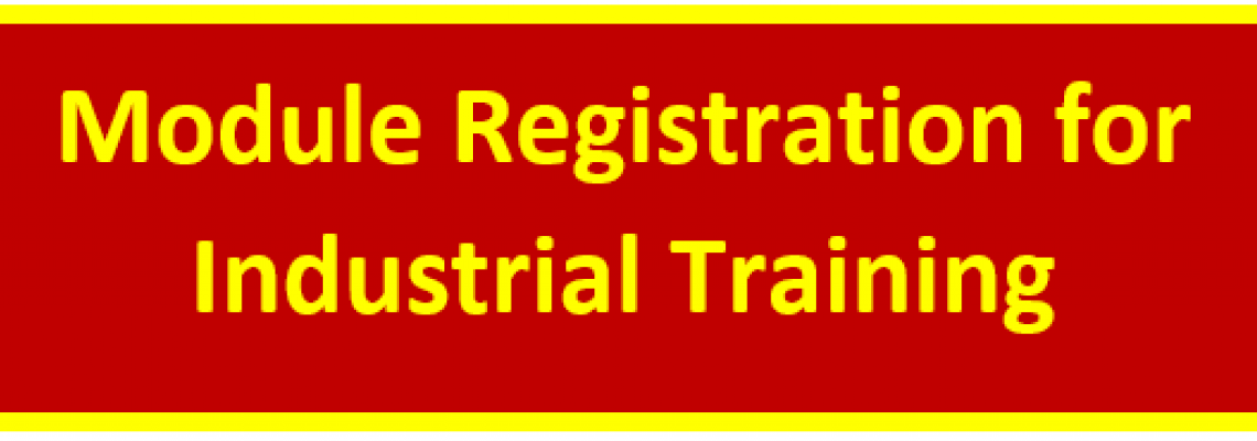 Module Registration for Industrial Training