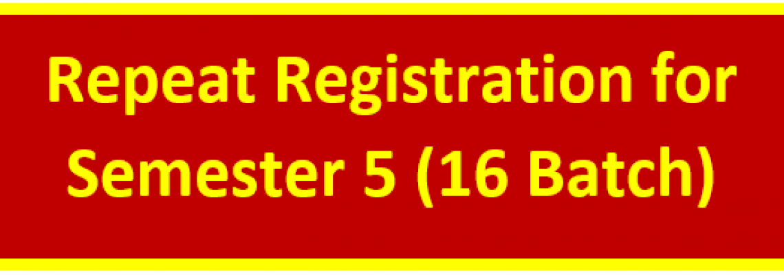 Repeat Registration for Semester 5 (16 Batch)