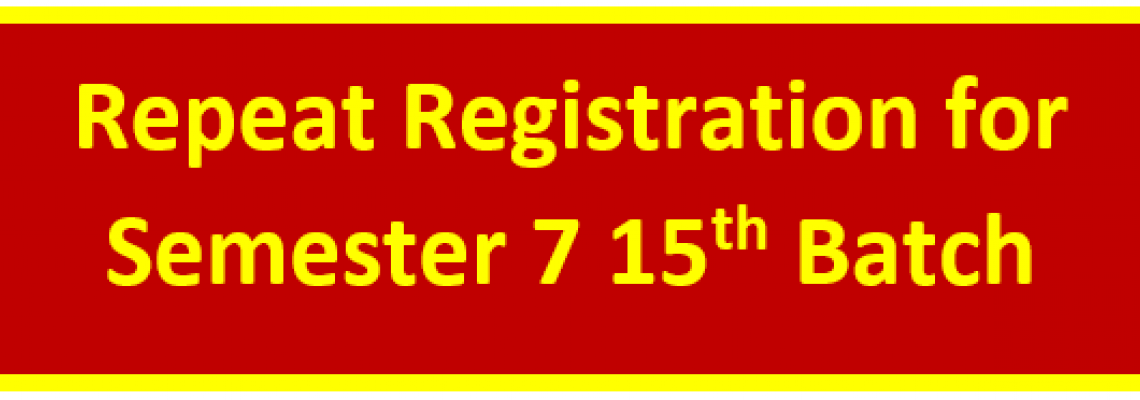 Repeat Registration for Semester 7 15th Batch