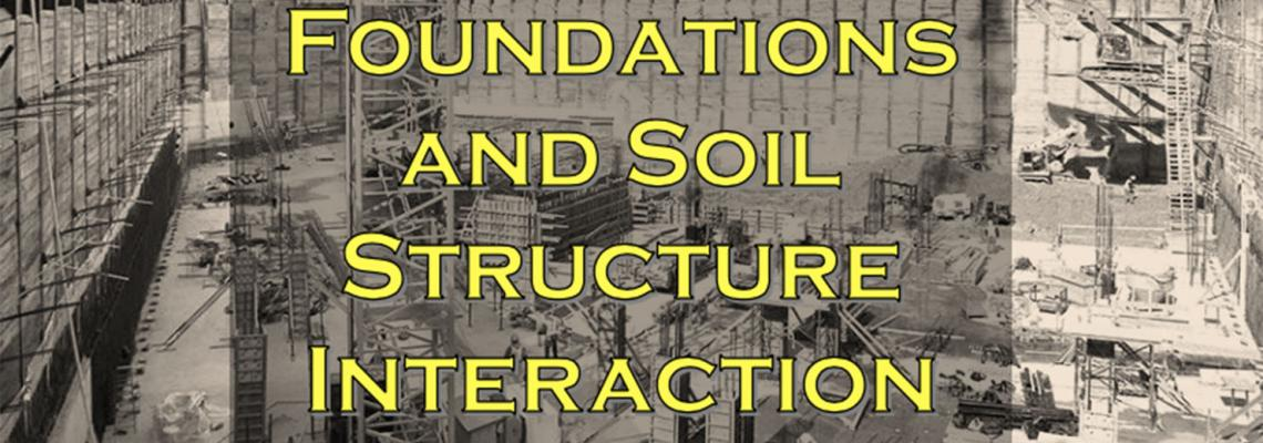 Foundations and Soil Structure Interaction