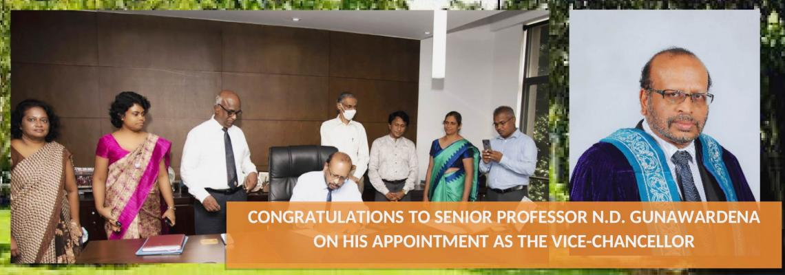 CONGRATULATIONS TO SENIOR PROFESSOR N.D. GUNAWARDENA ON HIS APPOINTMENT AS THE VICE-CHANCELLOR